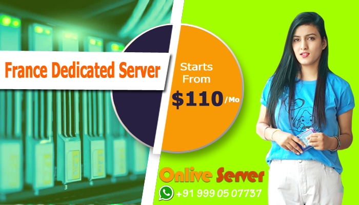How France Dedicated Server Hosting is Right Choice for Online Infrastructure?
